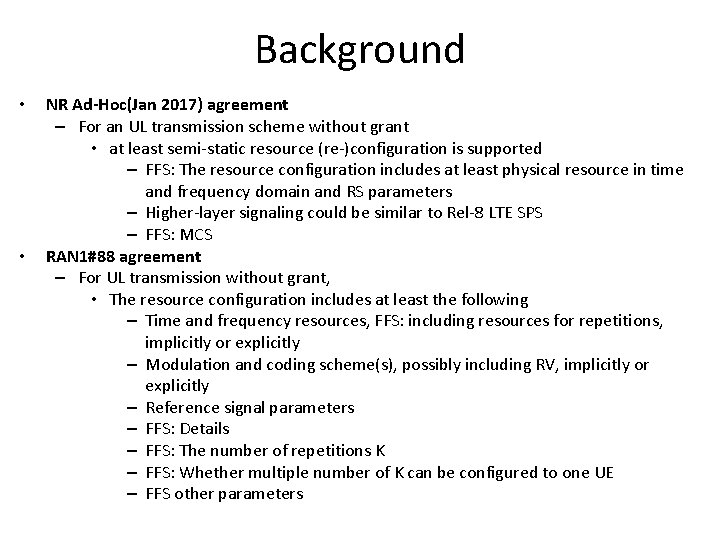 Background • • NR Ad-Hoc(Jan 2017) agreement – For an UL transmission scheme without