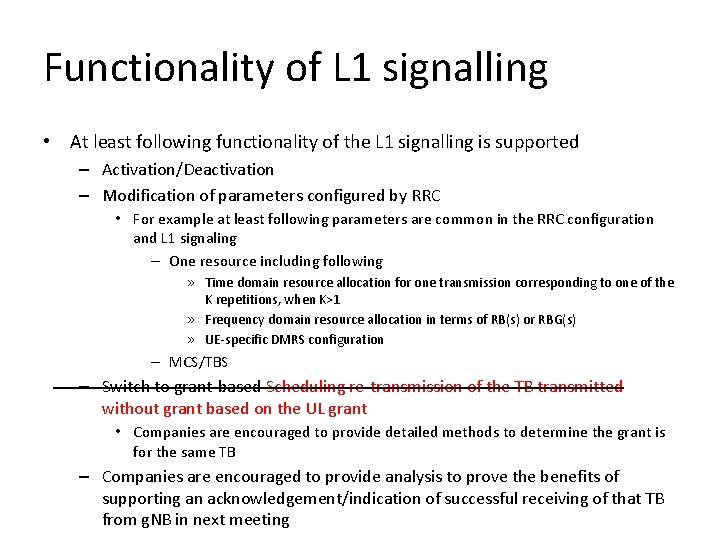 Functionality of L 1 signalling • At least following functionality of the L 1
