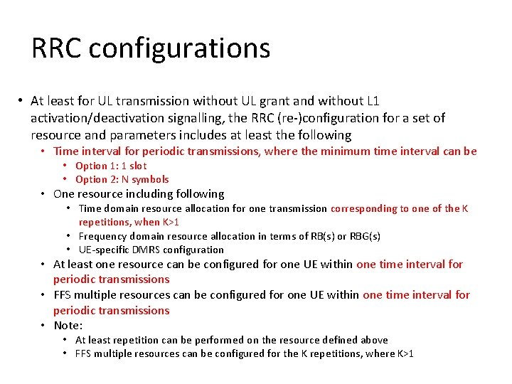RRC configurations • At least for UL transmission without UL grant and without L