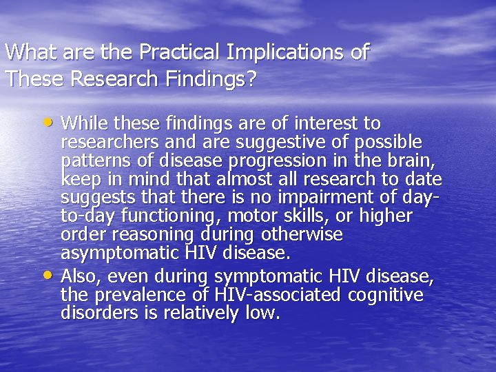 What are the Practical Implications of These Research Findings? • While these findings are