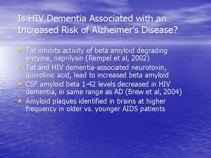 Is HIV Dementia Associated with an Increased Risk of Alzheimer's Disease? • Tat inhibits