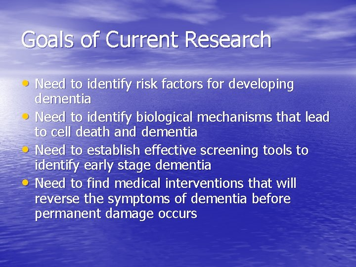 Goals of Current Research • Need to identify risk factors for developing • •