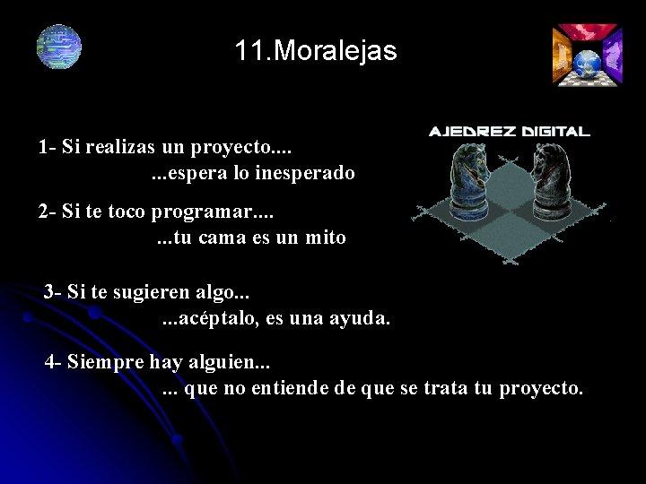 11. Moralejas 1 - Si realizas un proyecto. . . . espera lo inesperado