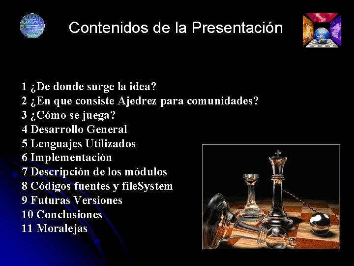 Contenidos de la Presentación 1 ¿De donde surge la idea? 2 ¿En que consiste