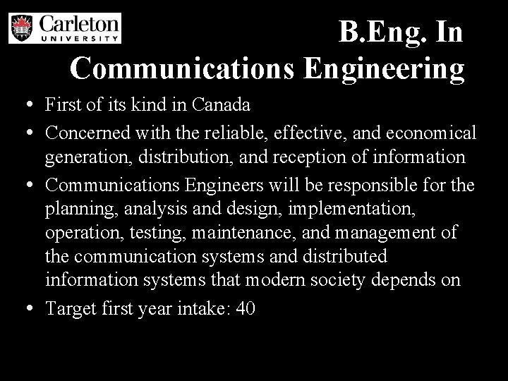 B. Eng. In Communications Engineering • First of its kind in Canada • Concerned