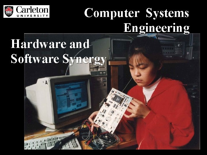 Computer Systems Engineering Hardware and Software Synergy