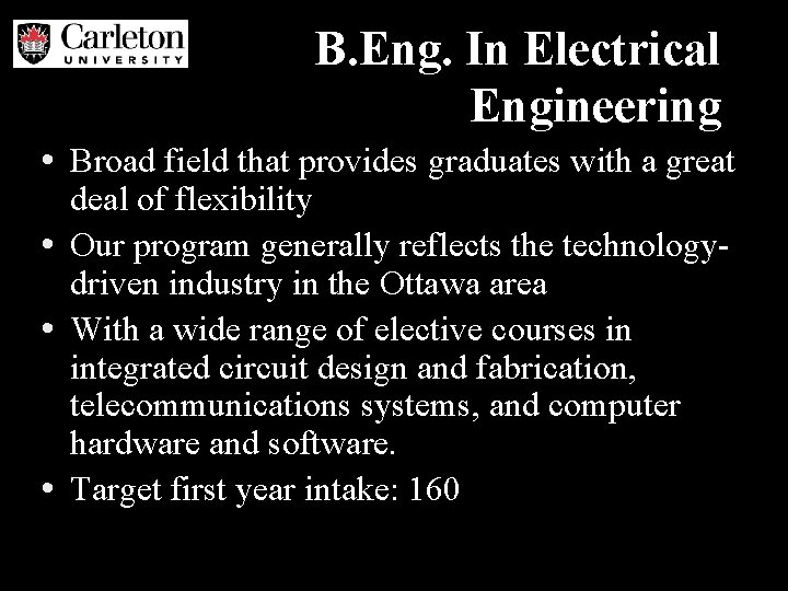 B. Eng. In Electrical Engineering • Broad field that provides graduates with a great