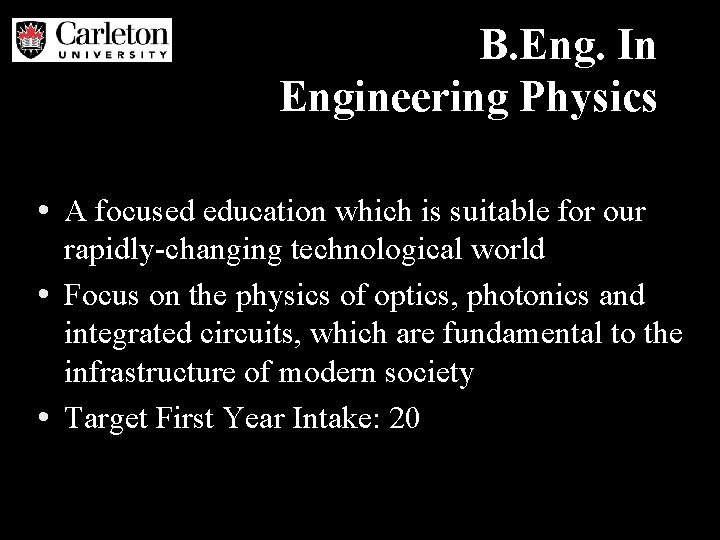 B. Eng. In Engineering Physics • A focused education which is suitable for our