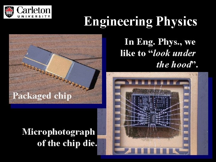"""Engineering Physics In Eng. Phys. , we like to """"look under the hood"""". Packaged"""