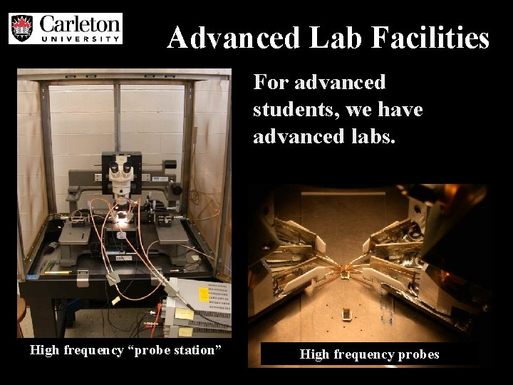 """Advanced Lab Facilities For advanced students, we have advanced labs. High frequency """"probe station"""""""