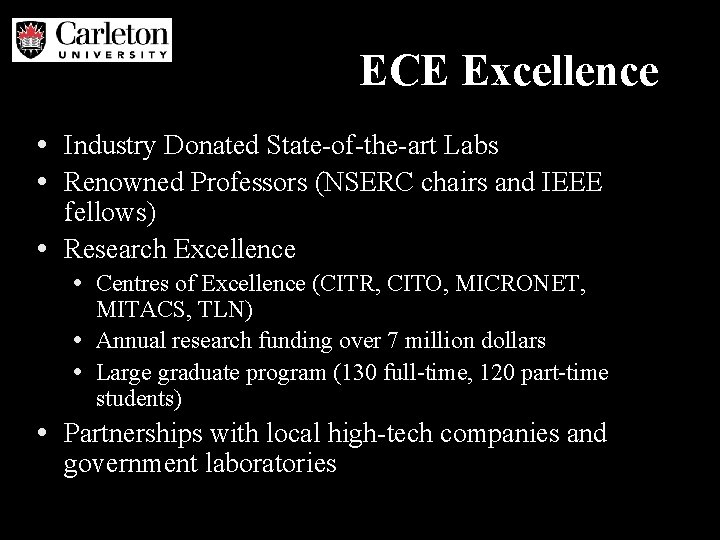 ECE Excellence • Industry Donated State-of-the-art Labs • Renowned Professors (NSERC chairs and IEEE