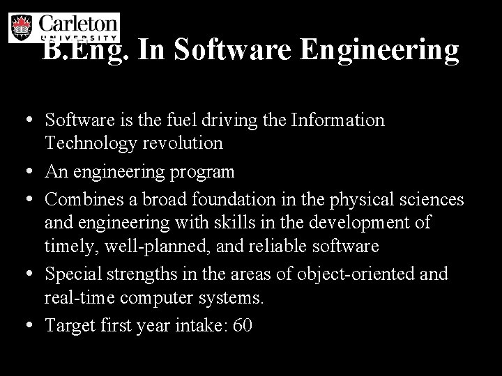 B. Eng. In Software Engineering • Software is the fuel driving the Information •