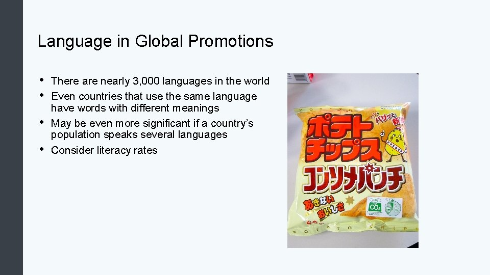 Language in Global Promotions • • There are nearly 3, 000 languages in the