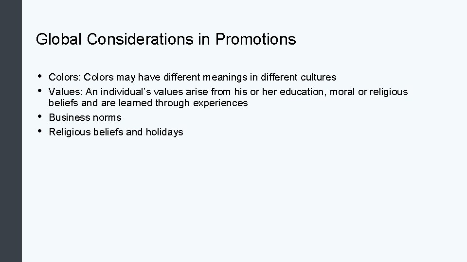 Global Considerations in Promotions • • Colors: Colors may have different meanings in different