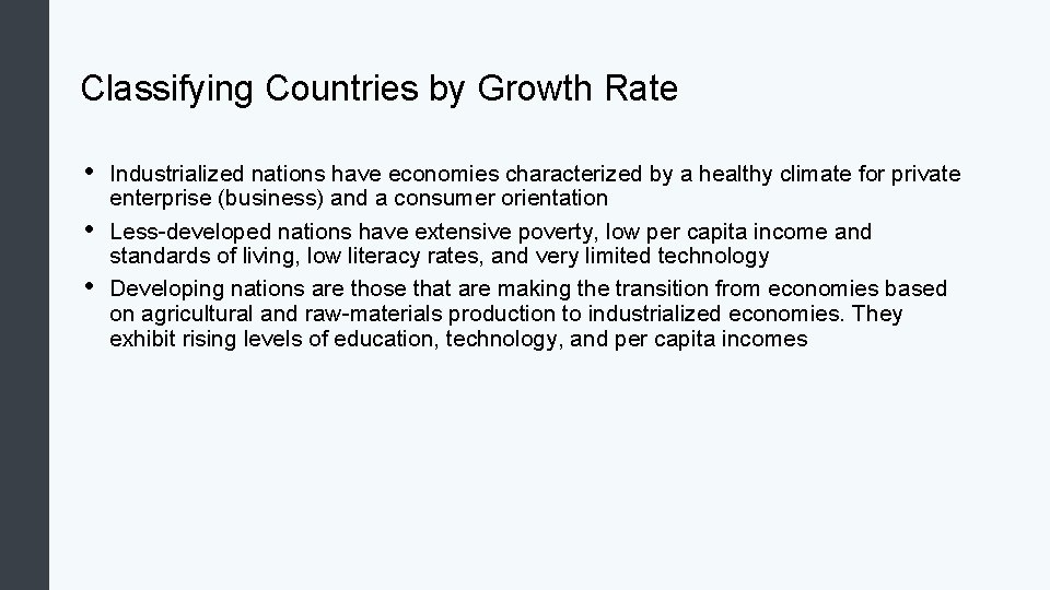 Classifying Countries by Growth Rate • • • Industrialized nations have economies characterized by