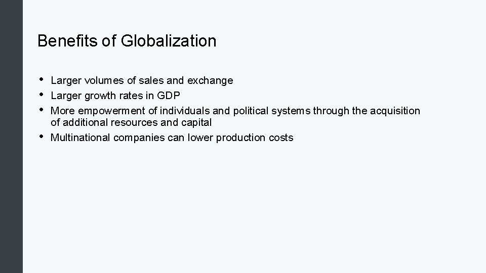 Benefits of Globalization • • Larger volumes of sales and exchange Larger growth rates