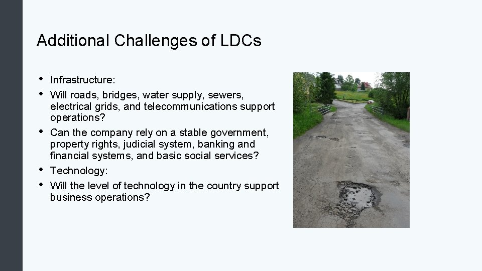 Additional Challenges of LDCs • • • Infrastructure: Will roads, bridges, water supply, sewers,
