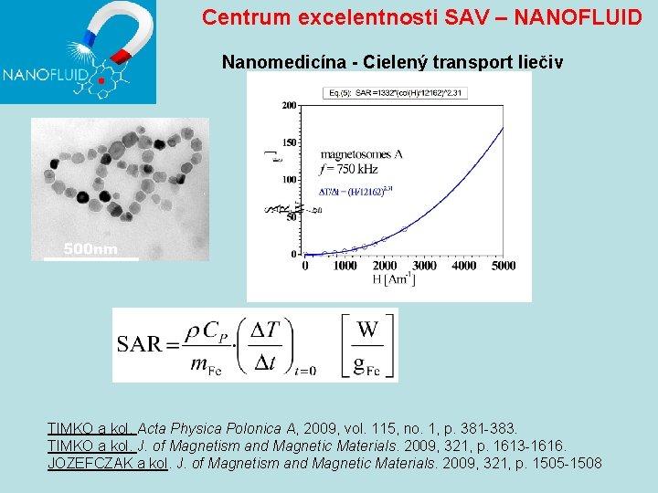 Centrum excelentnosti SAV – NANOFLUID Nanomedicína - Cielený transport liečiv TIMKO a kol.