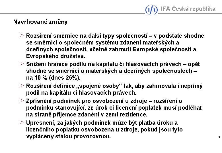 IFA Česká republika Navrhované změny > > > Rozšíření směrnice na další typy