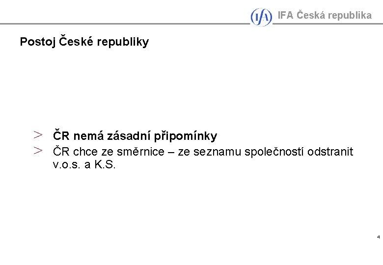 IFA Česká republika Postoj České republiky > > ČR nemá zásadní připomínky ČR