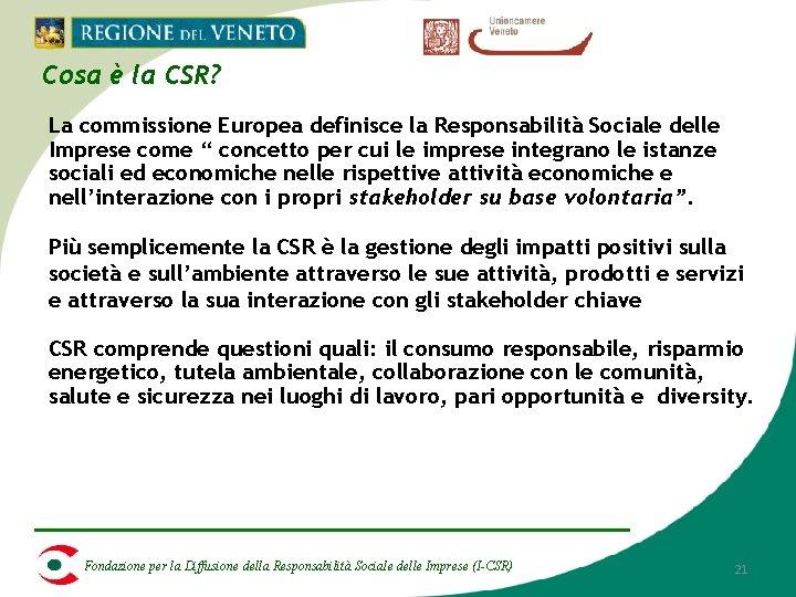 Cosa è la CSR? La commissione Europea definisce la Responsabilità Sociale delle Imprese come