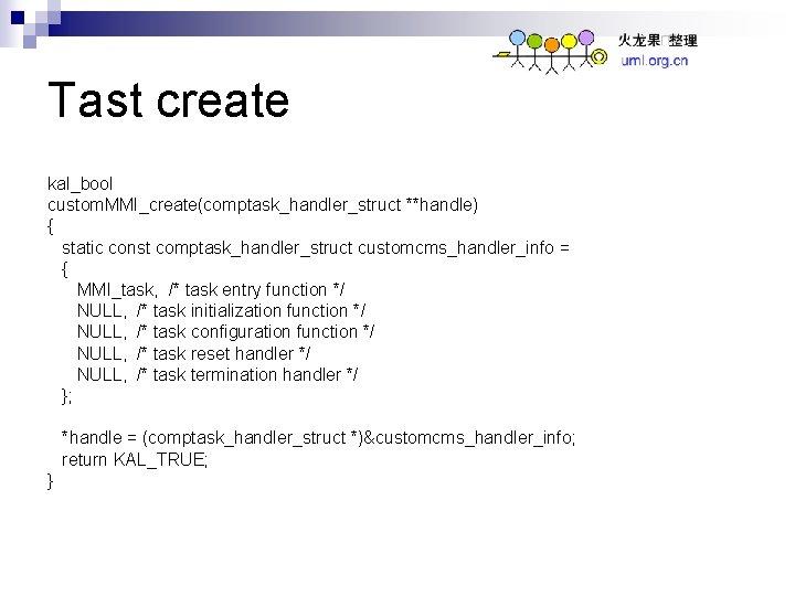 Tast create kal_bool custom. MMI_create(comptask_handler_struct **handle) { static const comptask_handler_struct customcms_handler_info = { MMI_task,