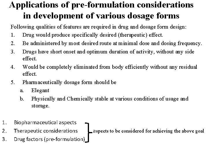 Applications of pre-formulation considerations in development of various dosage forms Following qualities of features