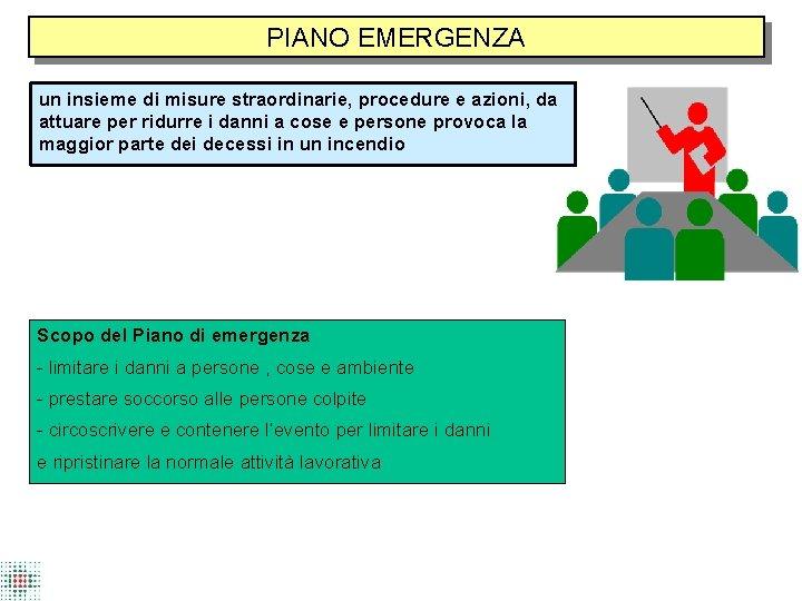 PIANO EMERGENZA un insieme di misure straordinarie, procedure e azioni, da attuare per ridurre