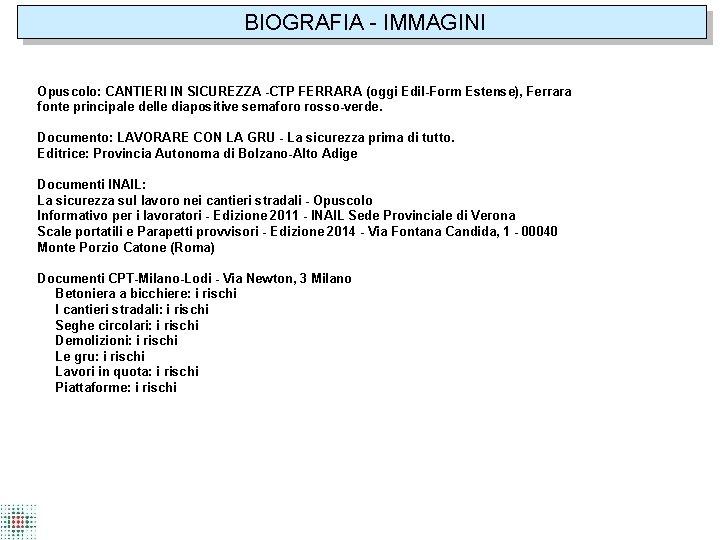 BIOGRAFIA - IMMAGINI Opuscolo: CANTIERI IN SICUREZZA -CTP FERRARA (oggi Edil-Form Estense), Ferrara fonte