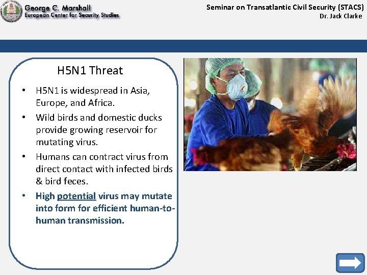 Seminar on Transatlantic Civil Security (STACS) Dr. Jack Clarke H 5 N 1 Threat