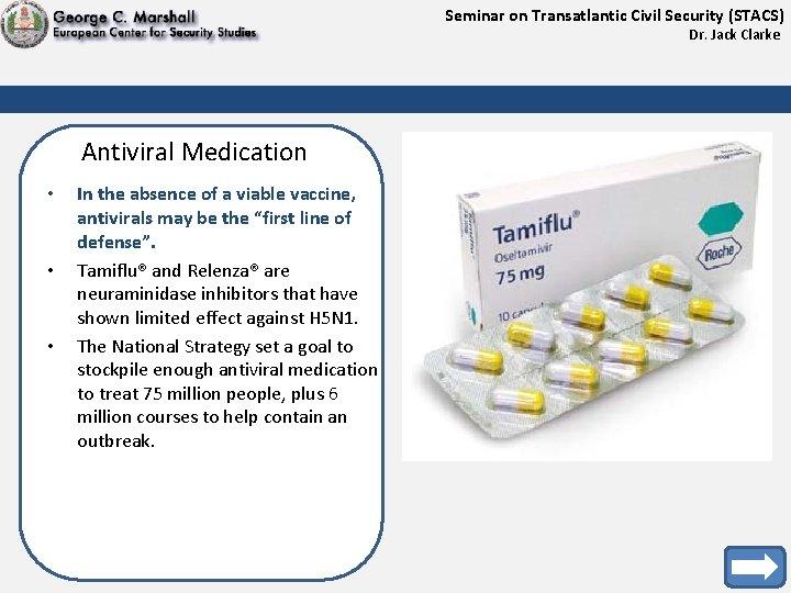 Seminar on Transatlantic Civil Security (STACS) Dr. Jack Clarke Antiviral Medication • • •