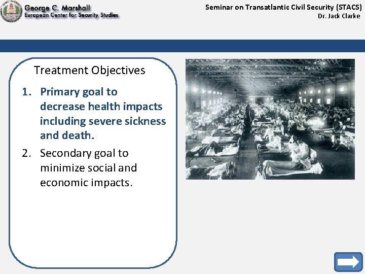 Seminar on Transatlantic Civil Security (STACS) Dr. Jack Clarke Treatment Objectives 1. Primary goal