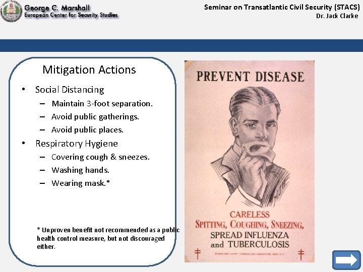 Seminar on Transatlantic Civil Security (STACS) Dr. Jack Clarke Mitigation Actions • Social Distancing