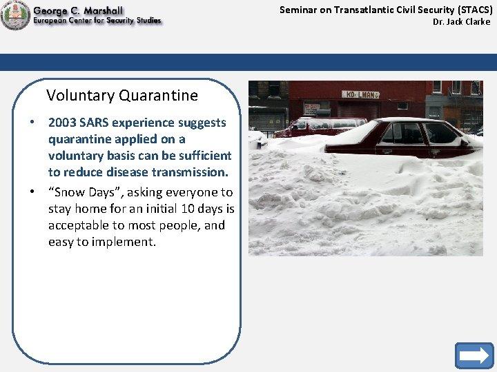 Seminar on Transatlantic Civil Security (STACS) Dr. Jack Clarke Voluntary Quarantine • 2003 SARS
