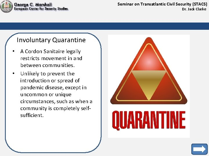 Seminar on Transatlantic Civil Security (STACS) Dr. Jack Clarke Involuntary Quarantine • A Cordon