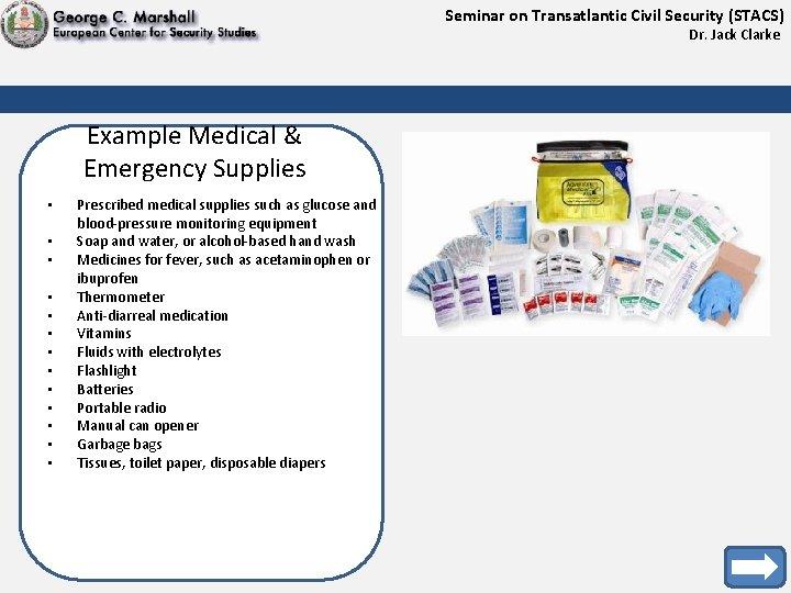 Seminar on Transatlantic Civil Security (STACS) Dr. Jack Clarke Example Medical & Emergency Supplies