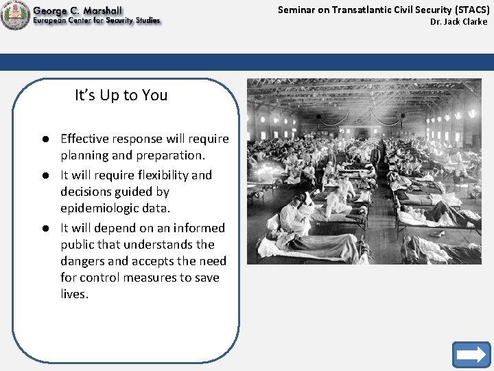 Seminar on Transatlantic Civil Security (STACS) Dr. Jack Clarke It's Up to You l