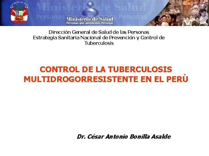 Dirección General de Salud de las Personas Estrategia Sanitaria Nacional de Prevención y Control