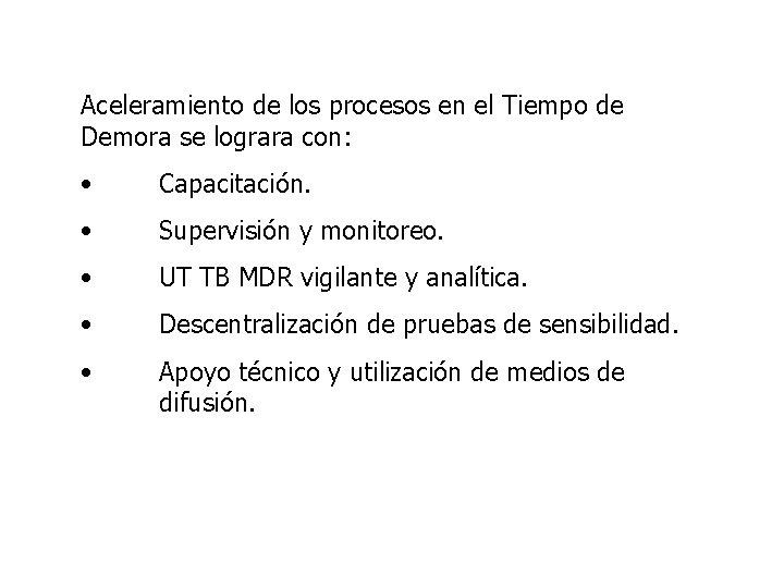 Aceleramiento de los procesos en el Tiempo de Demora se lograra con: • Capacitación.