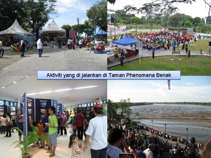 Aktiviti yang di jalankan di Taman Phenomena Benak