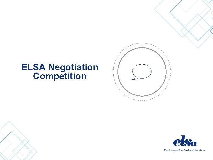 ELSA Negotiation Competition