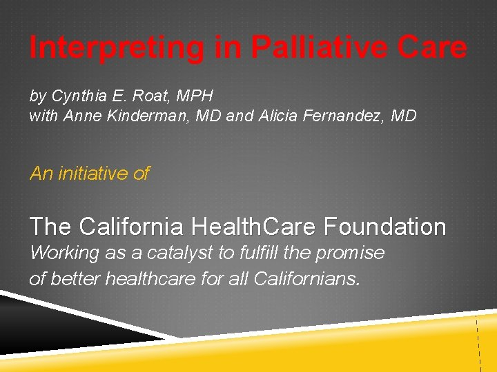 Interpreting in Palliative Care by Cynthia E. Roat, MPH with Anne Kinderman, MD and
