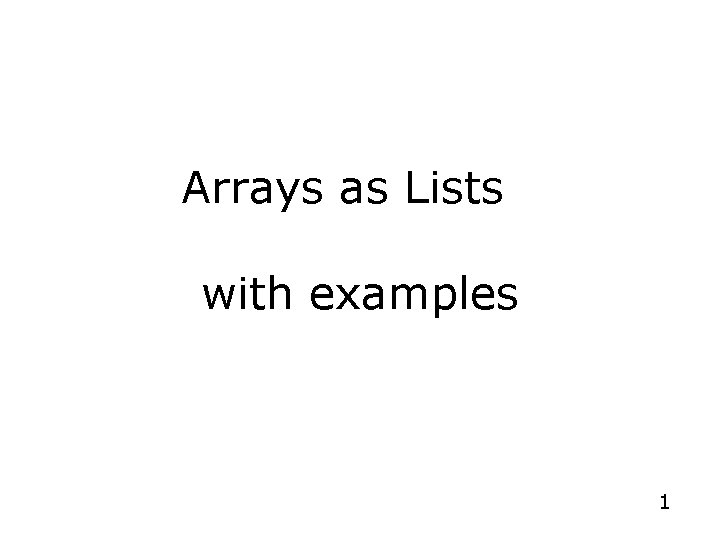 Arrays as Lists with examples 1
