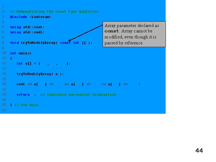 1 2 3 // Demonstrating the const type qualifier. #include <iostream> 4 5 6