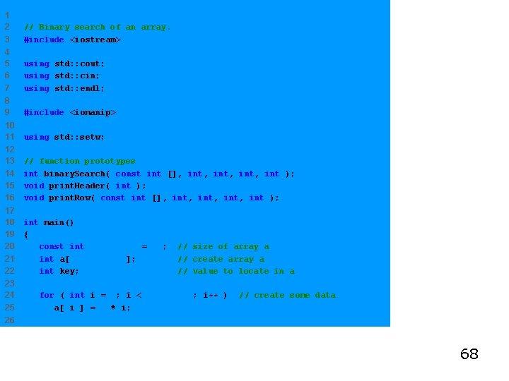 1 2 3 // Binary search of an array. #include <iostream> 4 5 6