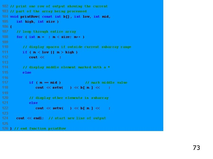 102 103 104 105 106 107 108 // print one row of output showing