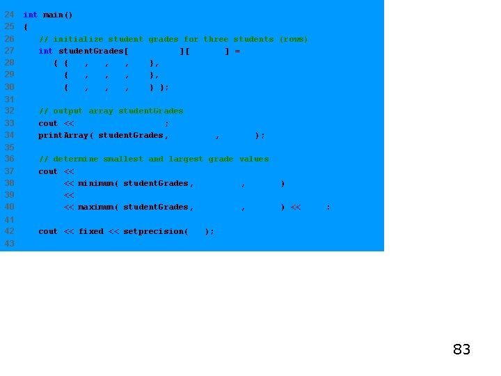 24 25 26 27 28 29 30 int main() { // initialize student grades