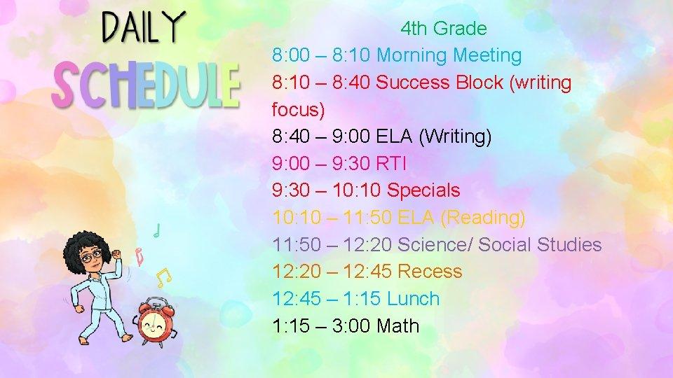 4 th Grade 8: 00 – 8: 10 Morning Meeting 8: 10 – 8:
