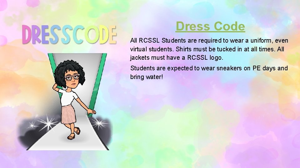 Dress Code All RCSSL Students are required to wear a uniform, even virtual students.