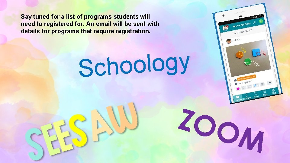 Say tuned for a list of programs students will need to registered for. An
